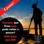 Auxílio-Doença de Pescador Cego